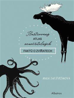 Obálka titulu Ilustrovaný atlas neuvěřitelných faktů o zvířatech
