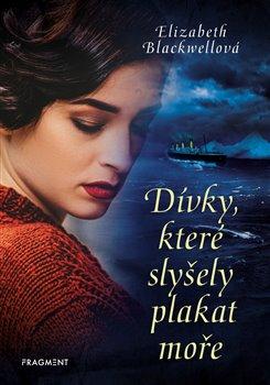 Obálka titulu Dívky, které slyšely plakat moře