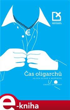 Obálka titulu Čas oligarchů, jejich sluhů a nepřátel - 2.vydání