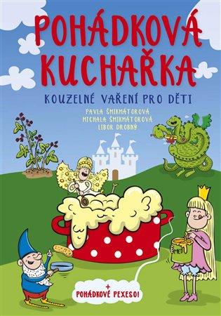 Pohádková kuchařka:Kouzelné vaření pro děti - Jan Drobný, | Booksquad.ink