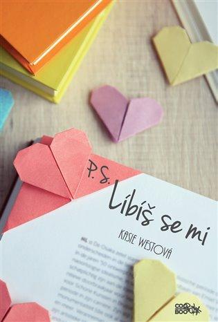 P. S. Líbíš se mi - Kasie Westová | Booksquad.ink
