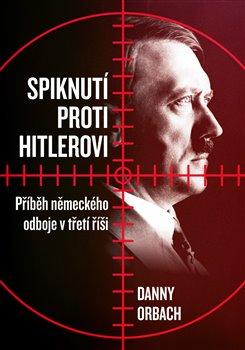 Obálka titulu Spiknutí proti Hitlerovi