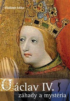 Obálka titulu Václav IV. - záhady a mysteria