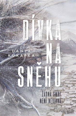 Dívka na sněhu - Danya Kukafka | Booksquad.ink
