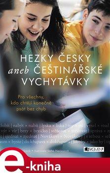 Obálka titulu Hezky česky aneb Češtinářské vychytávky
