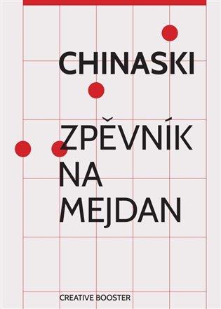 CHINASKI-ZPĚVNÍK NA MEJDAN