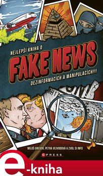 Obálka titulu Nejlepší kniha o fake news dezinformacích a manipulacích!!!