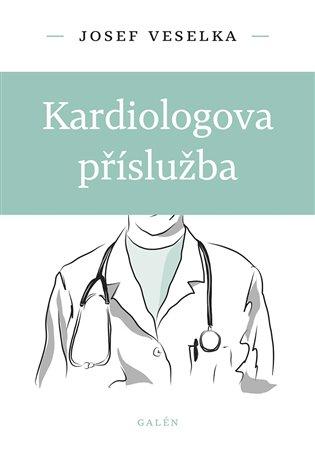 Kardiologova příslužba - Josef Veselka | Booksquad.ink