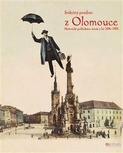 Obálka titulu Srdečný pozdrav z Olomouce