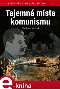 Obálka titulu Tajemná místa komunismu