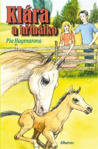 Klára a hříbátko - Pia Hagmarová | Booksquad.ink