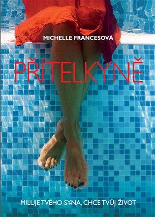 Přítelkyně - Michelle Francesová | Booksquad.ink