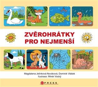 Zvěrohrátky pro nejmenší - Magdalena Jelínková Nováková, | Booksquad.ink
