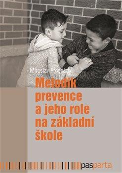 Obálka titulu Metodik prevence a jeho role na základní škole