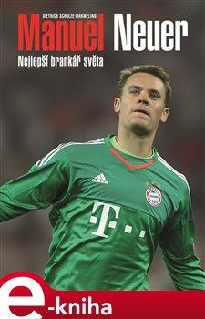 Obálka titulu Manuel Neuer: Nejlepší brankář světa