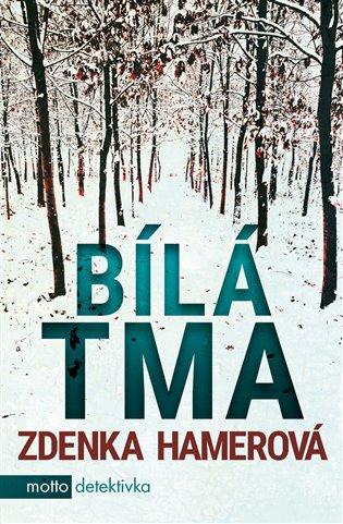 Bílá tma - Zdenka Hamerová   Booksquad.ink