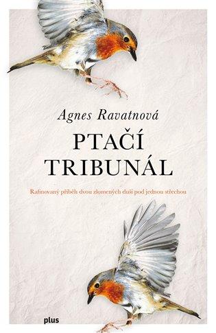 Ptačí tribunál - Agnes Ravatnová | Booksquad.ink