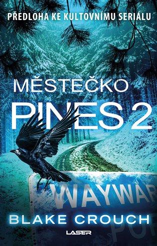 Městečko Pines 2 - Blake Crouch   Replicamaglie.com