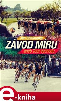 Obálka titulu Závod míru aneb Tour Východu