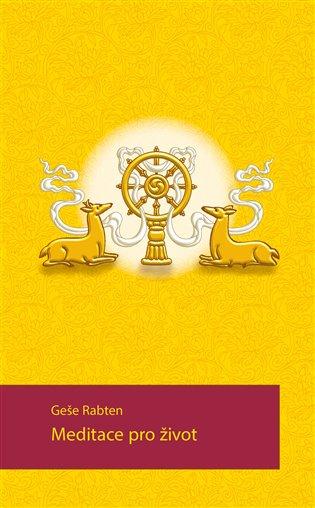 Meditace pro život - Geše Rabten | Booksquad.ink