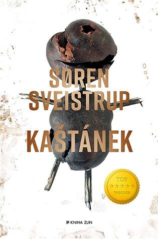 Kaštánek - Soren Sveistrup | Booksquad.ink