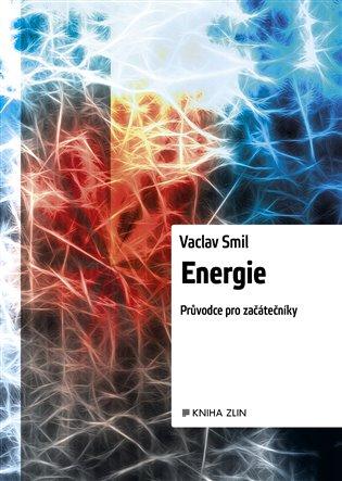 Energie: Průvodce pro začátečníky - Václav Smil | Booksquad.ink