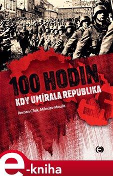 Obálka titulu 100 hodin, kdy umírala republika