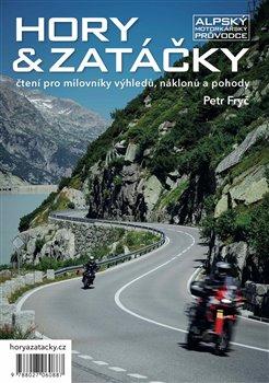 Obálka titulu Hory & zatáčky - Alpský motorkářský průvodce