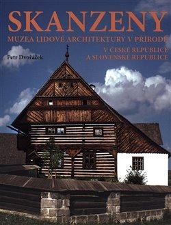 Obálka titulu Skanzeny – Muzea lidové architektury v přírodě v České republice a Slovenské republice