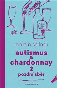 Autismus & Chardonnay 2: Pozdní sběr