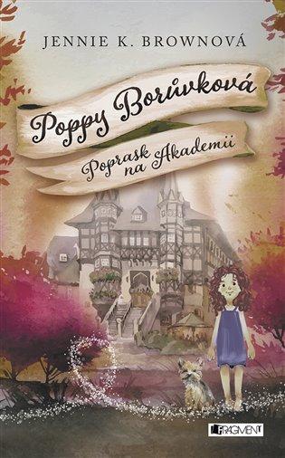 Poppy Borůvková - Poprask na Akademii - Jennifer K. Brownová   Booksquad.ink