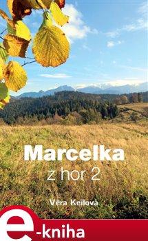 Marcelka z hor 2 - Věra Keilová e-kniha
