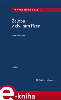 Levně Žaloba v civilním řízení. 2. vydání - Karel Svoboda e-kniha