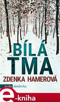Bílá tma - Zdenka Hamerová