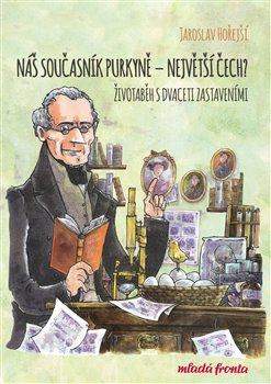 Náš současník Purkyně - Jaroslav Hořejší