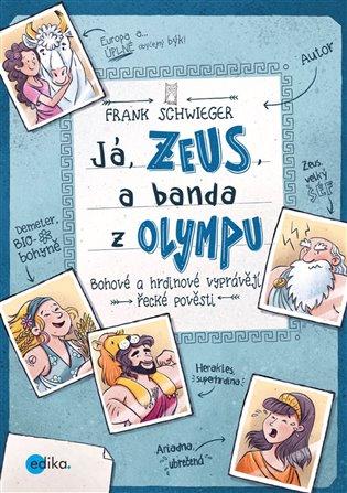 Já, Zeus, a banda z Olympu - Frank Schwieger   Booksquad.ink