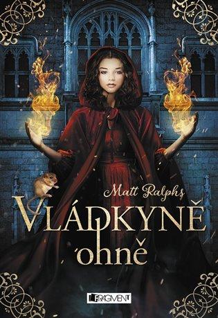 Vládkyně ohně - Matt Ralphs | Booksquad.ink