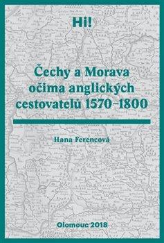 Čechy a Morava očima anglických cestovatelů 1570–1800