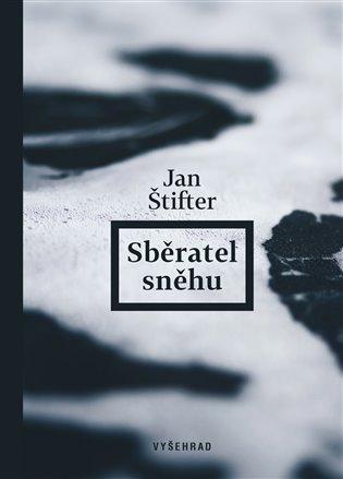 Sběratel sněhu - Jan Štifter   Booksquad.ink