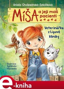 Míša a její malí pacienti: Veterinářka z Lipové kliniky
