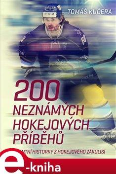 Obálka titulu 200 neznámých hokejových příběhů