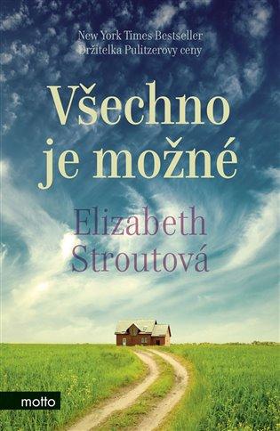 Všechno je možné - Elizabeth Stroutová | Booksquad.ink