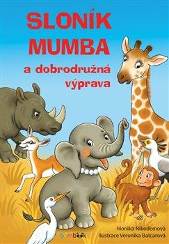 Obálka titulu Sloník Mumba a dobrodružná výprava