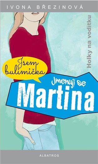 Jmenuji se Martina:Holky na Vodítku - Ivona Březinová | Booksquad.ink