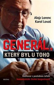Generál, který byl u toho: Rozhovor s posledním šéfem komunistické Státní bezpečnosti