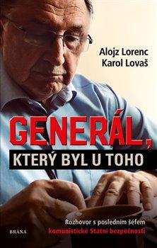 Obálka titulu Generál, který byl u toho: Rozhovor s posledním šéfem komunistické Státní bezpečnosti
