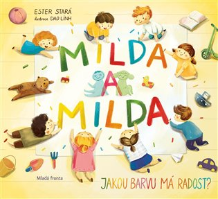 Milda a Milda:Jakou barvu má radost ? - Ester Stará | Booksquad.ink