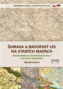 Obálka titulu Šumava a Bavorský les na starých mapách