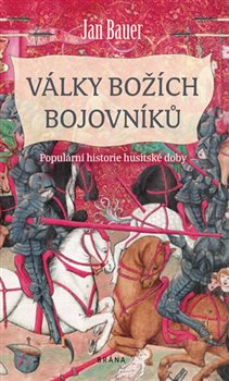 Obálka titulu Války božích bojovníků - Populární historie husitské doby