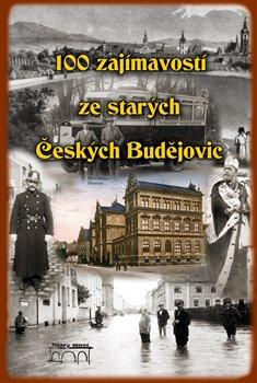 Obálka titulu 100 zajímavostí ze starých Českých Budějovic